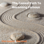 The Easiest Path To Becoming Famous